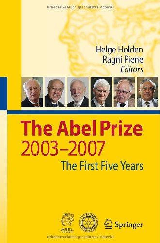 The Abel prize: 2003-2007 The first five years