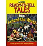 [ More Ready-To-Tell Tales: From Around the World[ MORE READY-TO-TELL TALES: FROM AROUND THE WORLD ] By Hold, David ( Author )Dec-13-2005 Paperback