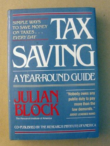 Tax Saving: A Year Round Guide, Block, Julian
