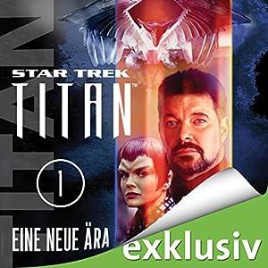 Star Trek. Eine neue Ära (Titan 1) Hörbuch