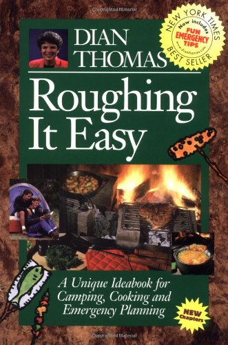 Roughing It Easy : A Unique Ideabook for Camping and Cooking: Dian Thomas: 9780962125737: Amazon.com: Books