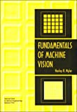 Fundamentals of Machine Vision (SPIE Tutorial Text Vol. TT33) (Tutorial Texts in Optical Engineering)