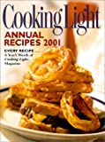 Cooking Light Annual Recipes 2001: Every Recipe...A Year's Worth of Cooking Light Magazine