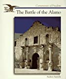 The Battle of the Alamo (Cornerstones of Freedom) (0516261355) by Santella, Andrew