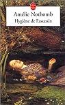 Hygi�ne de l'assassin par Nothomb