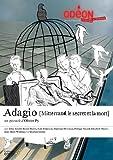 "Afficher ""Adagio : Mitterrand, le secret et la mort"""