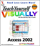Teach Yourself VISUALLY: Access 2002 (Visual Read Less, Learn More) (0764535919) by Maran, Ruth