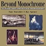 Beyond Monochrome: A Fine Art Printin...