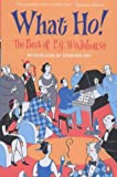 What Ho!: The Best of P.G.Wodehouse