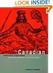 The Canadian Federalist Experiment: F...