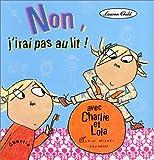 """Afficher """"Charlie et Lola<br /> Non, j'irai pas au lit !"""""""