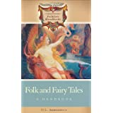 Folk and Fairy Tales: A Handbook (Greenwood Folklore Handbooks) ~ D. L. Ashliman