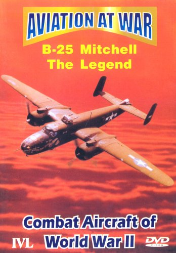 Aviation At War - B-25 Mitchell: The Legend [DVD]