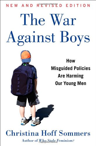 The War Against Boys: How Misguided Policies are Harming Our Young Men: Christina Hoff Sommers: 9781451644180: Amazon.com: Books