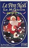 echange, troc Le Père Noël et le magicien [VHS]