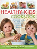 Healthy Kid's Cookbook: Fantastic recipes for children to cook that are good for you too! 60 tasty dishes made easy, shown in 300 easy-to-follow photographs