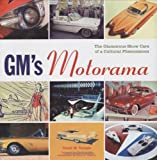 GMs Motorama: The Glamorous Show Cars of a Cultural Phenomenon