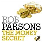 The Money Secret | Rob Parsons