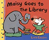 Maisy Goes To The Library (Turtleback School & Library Binding Edition) (Maisy First Experience Books (Pb)) (060606687X) by Cousins, Lucy