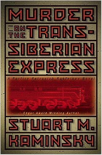 Murder on the Trans-Siberian Express: A Porfiry Petrovich Rostnikov Novel
