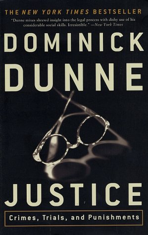Justice: Crimes, Trials, and Punishments, Dominick Dunne