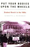 img - for Put Your Bodies Upon The Wheels: Student Revolt in the 1960s (American Ways Series) book / textbook / text book