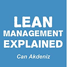 Lean Management Explained (       UNABRIDGED) by Can Akdeniz Narrated by Andrea Erickson