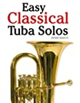 Easy Classical Tuba Solos: Featuring...