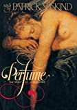 Perfume: The Story of a Murderer by Patrick Suskind 1st (first) Edition [Hardcover(1986)]