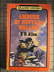 Ambush at Buffalo Wallow (Atlantic large print) pseud. T. D. Allen