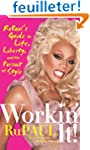 Workin' It!: RuPaul's Guide to Life,...