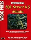 Professional Microsoft SQL Server 6.5 Admin (1874416494) by Kline, Kevin