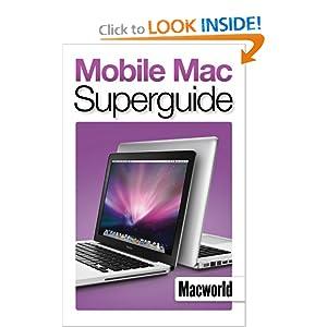 Mobile Mac Superguide The Editors At Macworld