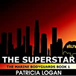 The Superstar: Bodyguards Volume 1 | Patricia Logan