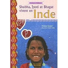 Shubha, Jyoti et Bhagat vivent en Inde