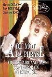 echange, troc Michel Dumong - Du mot à la phrase: Vocabulaire anglais contemporain et exercices