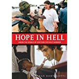 Hope in Hell: Inside the World of Doctors Without Bordersby Dan Bortolotti