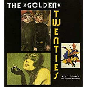 Amazon.com: The Golden Twenties: Art and Literature in the Weimar ...
