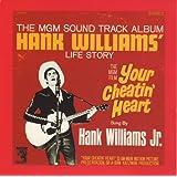 Your Cheatin' Heart: Hank Williams' Life Story - Original Soundtrack