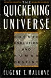 The Quickening Universe: Cosmic Evolution and Human Destiny