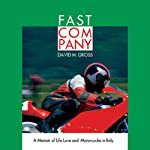 Fast Company: A Memoir of Life, Love, and Motorcycles in Italy | David M. Gross