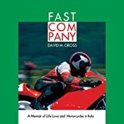 Fast Company: A Memoir of Life, Love, and Motorcycles in Italy | [David M. Gross]