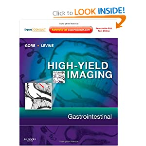 High Yield Imaging: Gastrointestinal: Expert Consult - Online and Print, 1e (HIGH YIELD in Radiology)