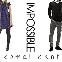 Impossible: With Me, Book 1 (       UNABRIDGED) by Komal Kant Narrated by Lidia Dornet, Graham Halstead