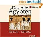 Das Alte �gypten: 100 Bilder - 100 Fa...