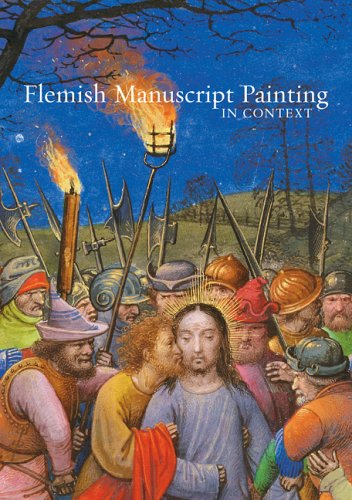 Flemish Manuscript Painting in Context: Recent Research (Getty Trust Publications: J. Paul Getty Museum)