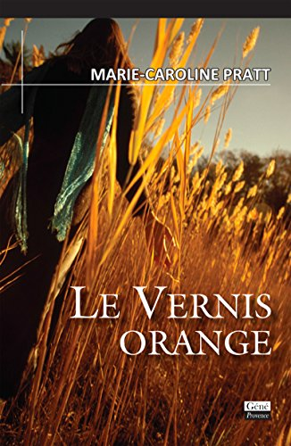 Le vernis orange: Roman (Récits et romans)