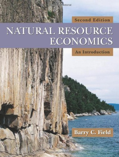 Natural Resource Economics: An Introduction 2nd (second) Edition by Barry C. Field [2008]