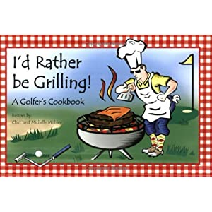 I'd Rather be Grilling! A Livre en Ligne - Telecharger Ebook