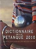 echange, troc Fieux Pierre - Dictionnaire de la pétanque 2010